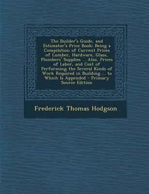 The Builder's Guide, and Estimator's Price Book