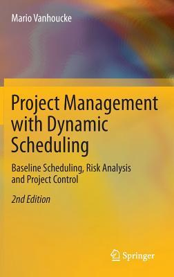 Project Management with Dynamic Scheduling