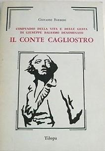 Compendio della vita e delle gesta di Giuseppe Balsamo denominato il conte Cagliostro