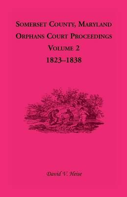 Somerset County, Maryland, Orphans Court Proceedings, Volume 2