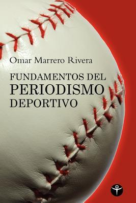 Fundamentos del Periodismo Deportivo / Fundamentals of Sports Journalism