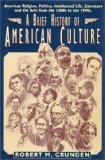 A Brief History of American Culture