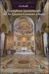 Il complesso monumentale del Ss. Quattro Coronati a Roma