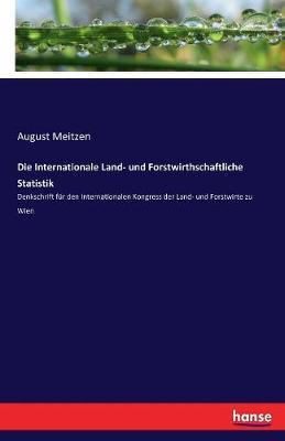 Die Internationale Land- und Forstwirthschaftliche Statistik
