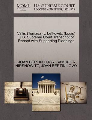 Vallis (Tomasa) V. Lefkowitz (Louis) U.S. Supreme Court Transcript of Record with Supporting Pleadings