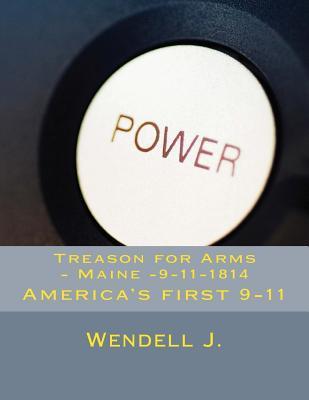 Treason for Arms Maine 9-11-1814