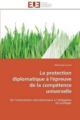 La Protection Diplomatique a l'Epreuve de la Competence Universelle