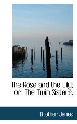 The Rose and the Lil...