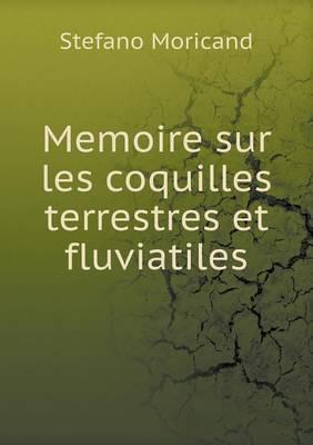 Memoire Sur Les Coquilles Terrestres Et Fluviatiles