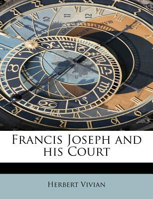Francis Joseph and his Court