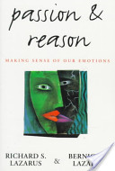 Passion and Reason : Making Sense of Our Emotions