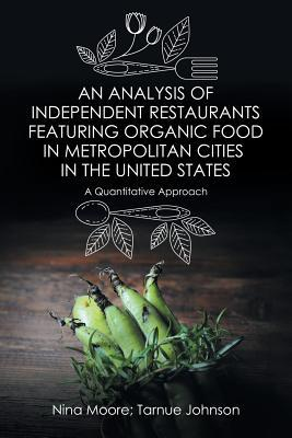 An Analysis of Independent Restaurants Featuring Organic Food in Metropolitan Cities in the United States
