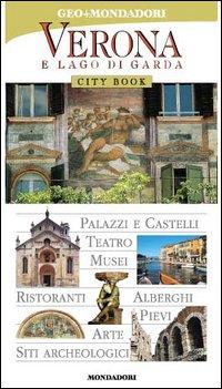 Verona E Lago Di Garda - City Book - Geo Mondadori