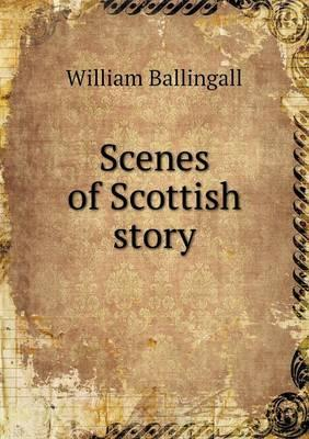 Scenes of Scottish Story