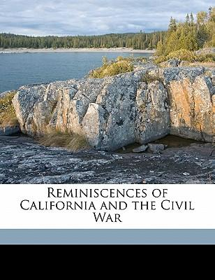 Reminiscences of California and the Civil War