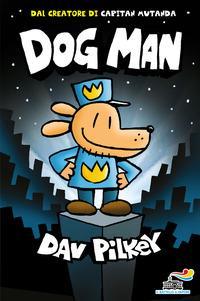Dog Man. Ediz. a colori