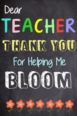 Dear Teacher Thank You Teacher for Helping Me Bloom