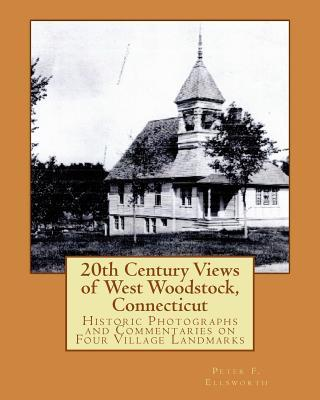20th Century Views of West Woodstock, Connecticut