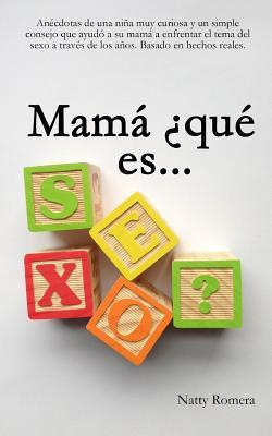 Mamá ¿Qué es Sexo? / Mom What is Sex?