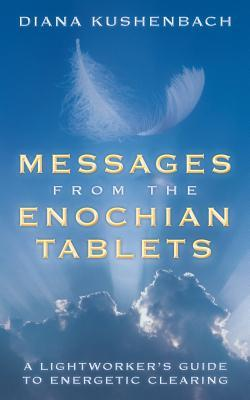 Messages from the Enochian Tablets