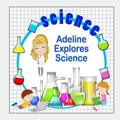 Adeline Explores Sci...