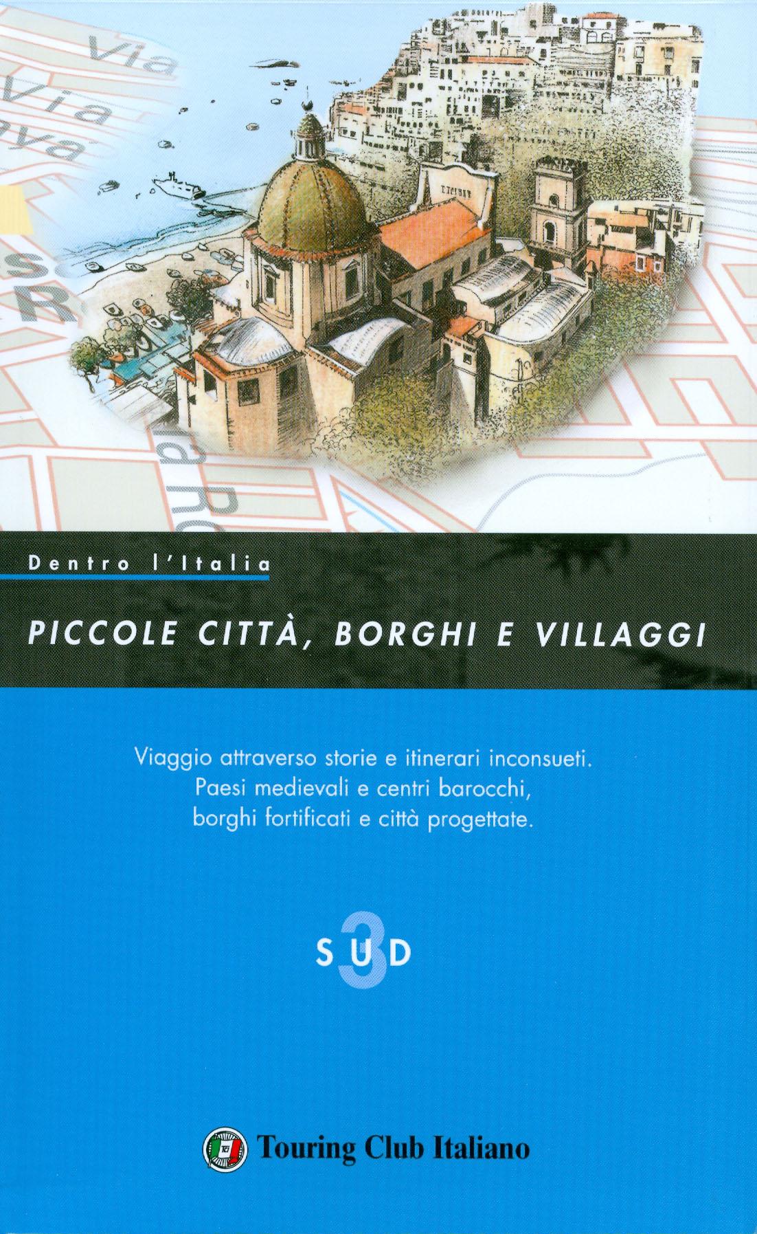 Dentro l'Italia - Piccole città, borghi e villaggi - 3 Sud