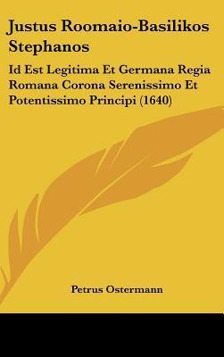 Justus Roomaio-Basilikos Stephanos