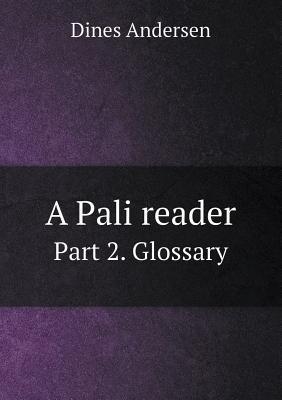 A Pali Reader Part 2. Glossary