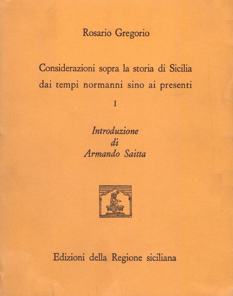 Considerazioni sopra la storia di Sicilia dai tempi normanni sino ai presenti - Vol. 1