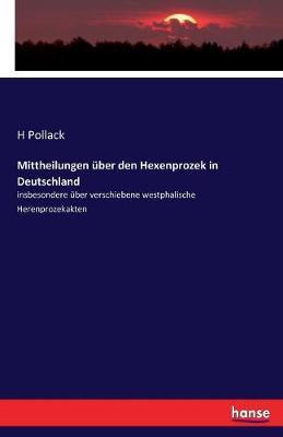 Mittheilungen über den Hexenprozek in Deutschland