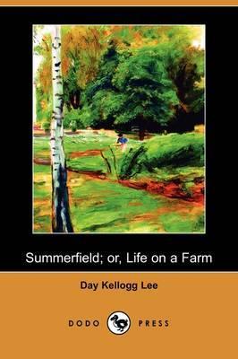 Summerfield; Or, Life on a Farm