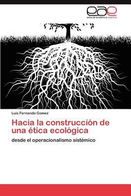 Hacia la construcción de una ética ecológica