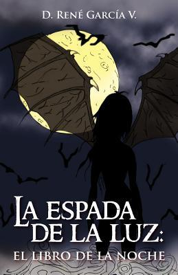 La espada de la luz/ The book of the night