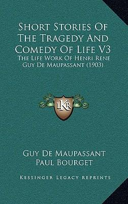 Short Stories of the Tragedy and Comedy of Life V3