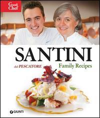 Santini. Dal Pescatore. Family Recipes