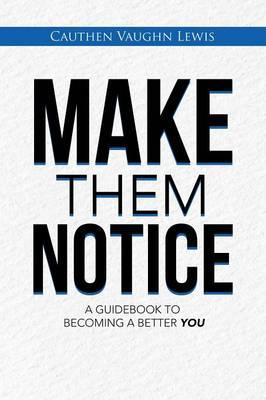 Make Them Notice