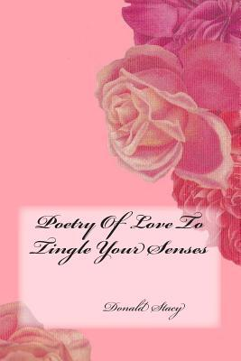 Poetry of Love to Tingle Your Senses