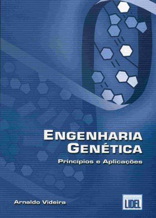 ENGENHARIA GENETICA - PRINCIPIOS E APLICAÇOES