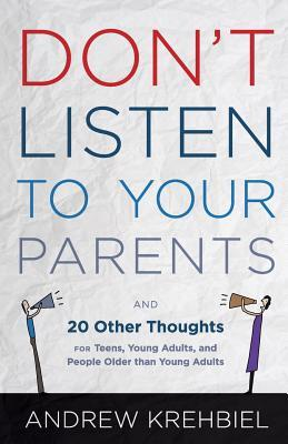 Don't Listen to Your Parents