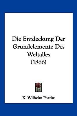 Die Entdeckung Der Grundelemente Des Weltalles (1866)