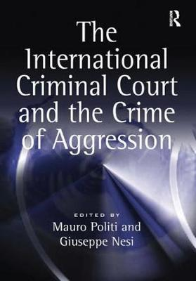 The International Criminal Court and the Crime of Aggression