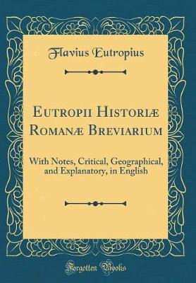 Eutropii Historiæ Romanæ Breviarium