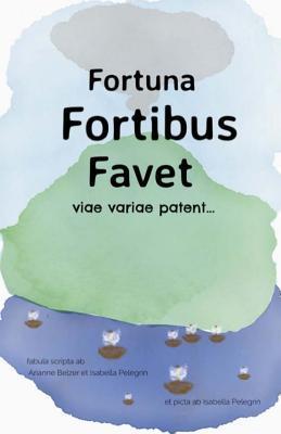 Fortuna Fortibus Favet
