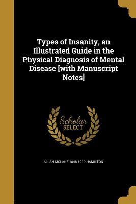 TYPES OF INSANITY AN ILLUS GD