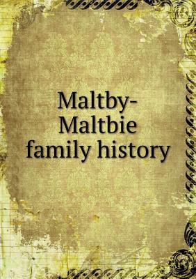 Maltby-Maltbie Family History