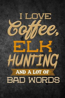 I Love Coffee, Elk H...