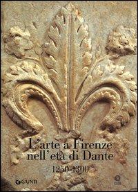 L'arte a Firenze nell'età di Dante (1250-1300)