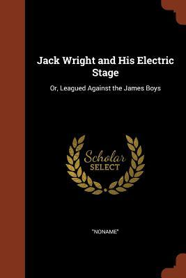Jack Wright and His Electric Stage