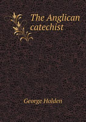 The Anglican Catechist