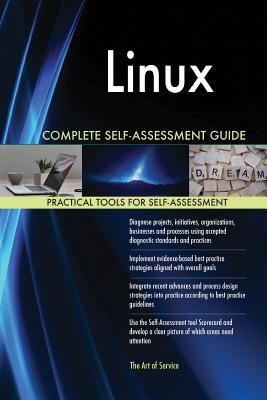 Linux Complete Self-Assessment Guide